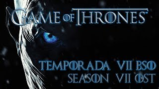 Game of Thrones - Season 7 Full Soundtrack - Ost / Bso Ramin Djawadi (Official)