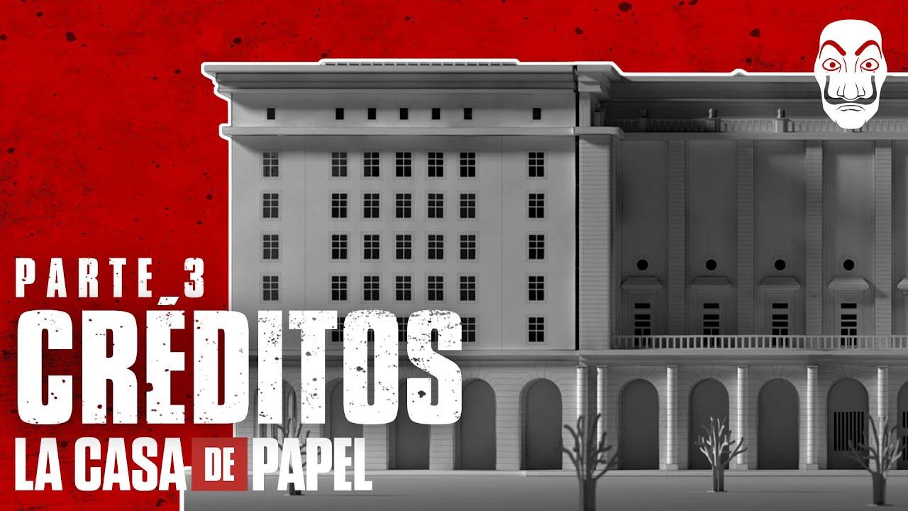 La Casa de Papel | Parte 3 Créditos | Netflix