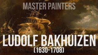 Ludolf Bakhuizen (1630-1708) A collection of paintings 4K