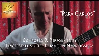 Mark Sganga / Para Carlos (Original, Acoustic Fingerstyle Guitar Solo)