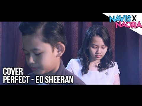 Ed Sheeran - Perfect (Cover By Navis X Naora)