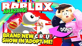 BRAND NEW FULL CIRCUS SHOW in Adopt Me! (Roblox)