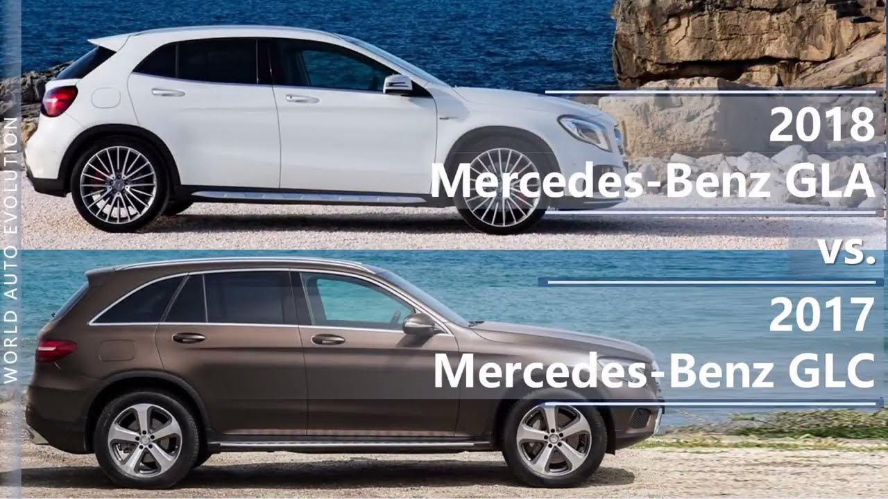 2018 Mercedes Gla Vs 2017 Mercedes Glc Technical