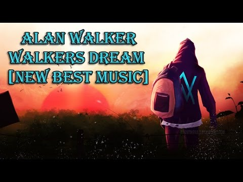 Alan Walker - Walkers Dream [New Best Music]