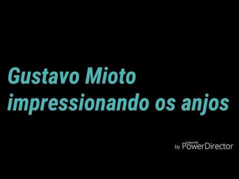 Gustavo Mioto - Impressionando os anjos (LETRA)