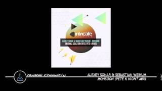 Alexey Sonar & Sebastian Weikum - Monsoon (Pete K Night Mix)