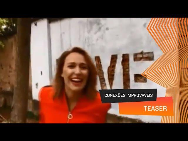 Conexões Improváveis - Teaser
