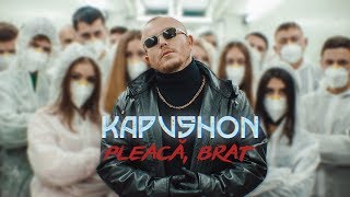 Kapushon - Pleaca, brat [Official Video 2019]