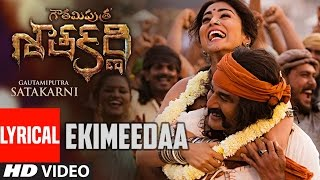 Ekimeedaa Lyrical Video Song || Gautamiputra Satakarni || Nandamuri Balakrishna, …