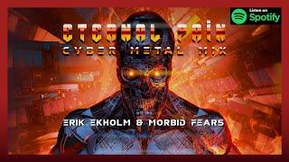 Erik Ekholm & Morbid Fears - ETERNAL PAIN ( Cyber Metal Mix 2021 )