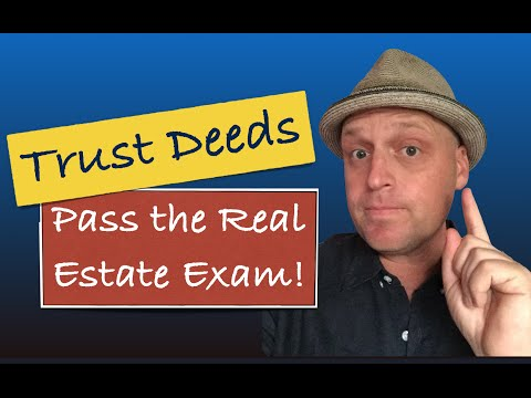 Trust Deeds - Pass your Real Estate Exam!