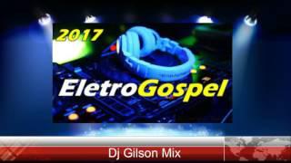 Eletro Gospel 2017 2