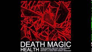 HEALTH :: DEATH MAGIC :: FULL ALBUM
