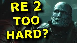 Is the Resident Evil 2 Remake TOO HARD? No! - Rant Video