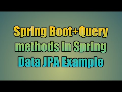 24 Query methods in Spring Data JPA Example