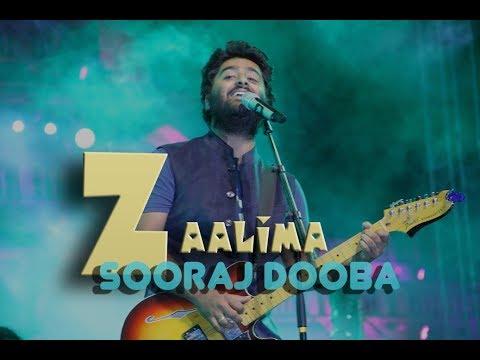 Zaalima X Sooraj dooba hai -Live | Arijit...