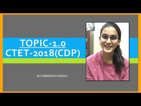 CTET CDP Chapter-1.0    CTET Preparation 2018