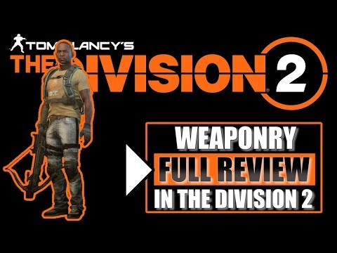 the-division-2---the-ultimate-guide-to-weaponry