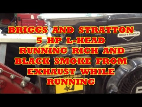 BRIGGS AND STRATTON 5 HP L HEAD THAT BLACK SMOKES AND RUNNING RICH HOW TO FIX