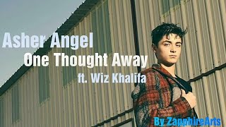 Asher Angel One Thought Away ft Wiz Khalifa Lyrics ZapphireArts