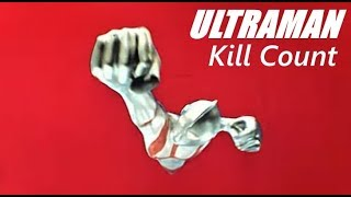 Ultraman (1966-1967) Kill Count