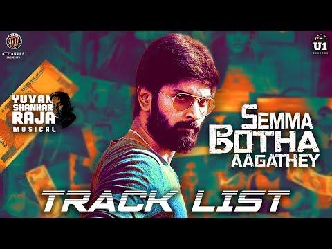 Semma Botha Aagathey - Tracklist | Yuvan Shankar Raja | Atharvaa | Badri Venkatesh