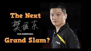 Fan Zhendong The Next Grand Slam?