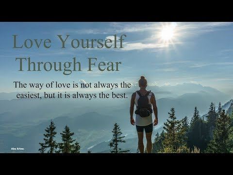 Love Yourself Through Fear
