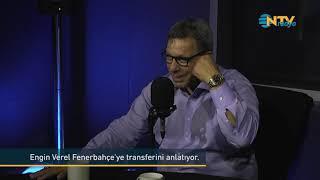 Engin Verel Fenerbahçe'ye transferini anlatıyor.