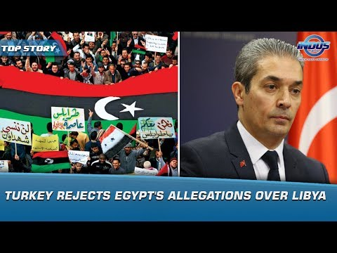 Turkey rejects Egypt's allegations over Libya | News Bulletin | Indus News
