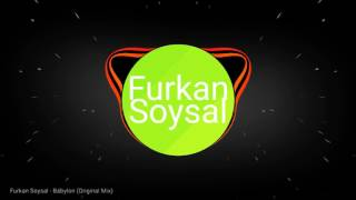 DJ Furkan Soysal Babylon Original Mix