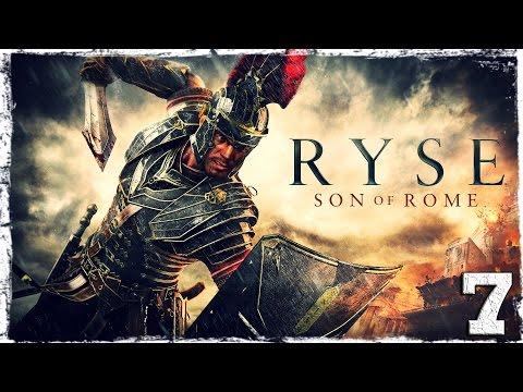 Смотреть прохождение игры Ryse: Son of Rome. #7: В осаде.