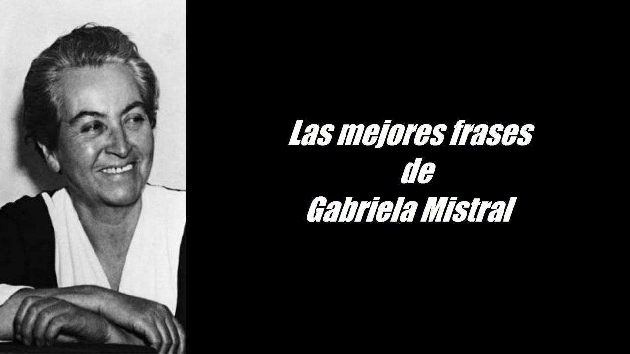 Frases Celebres De Gabriela Mistral Youtube