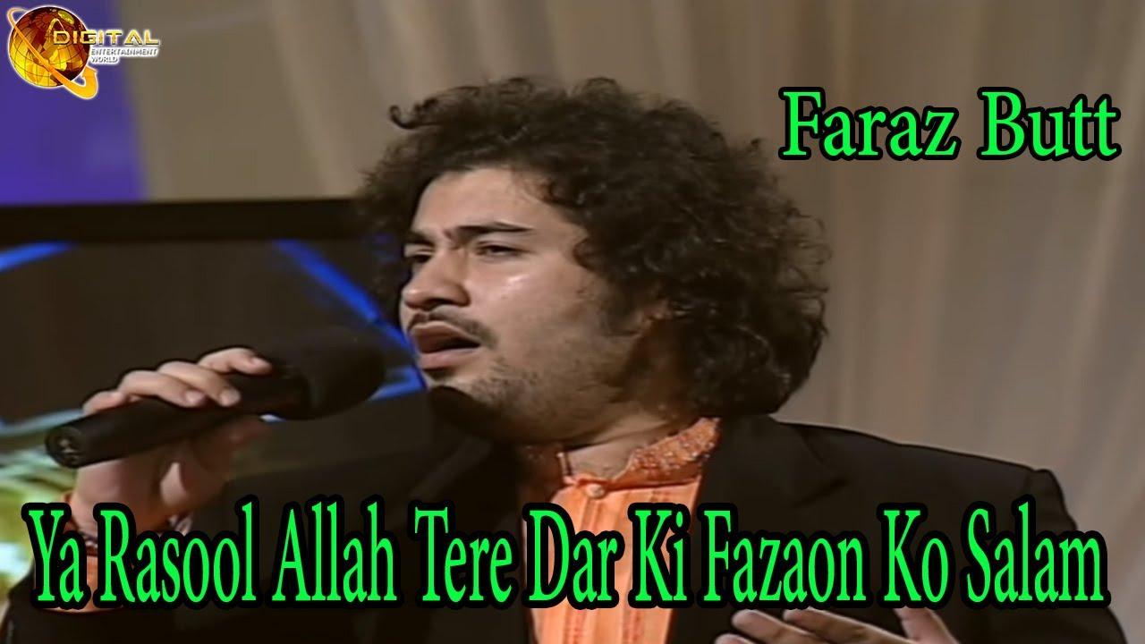Ya Rasool Allah Tere Dar Ki Fazaon Ko Salam | Faraz Butt ...  Ya Rasool Allah...