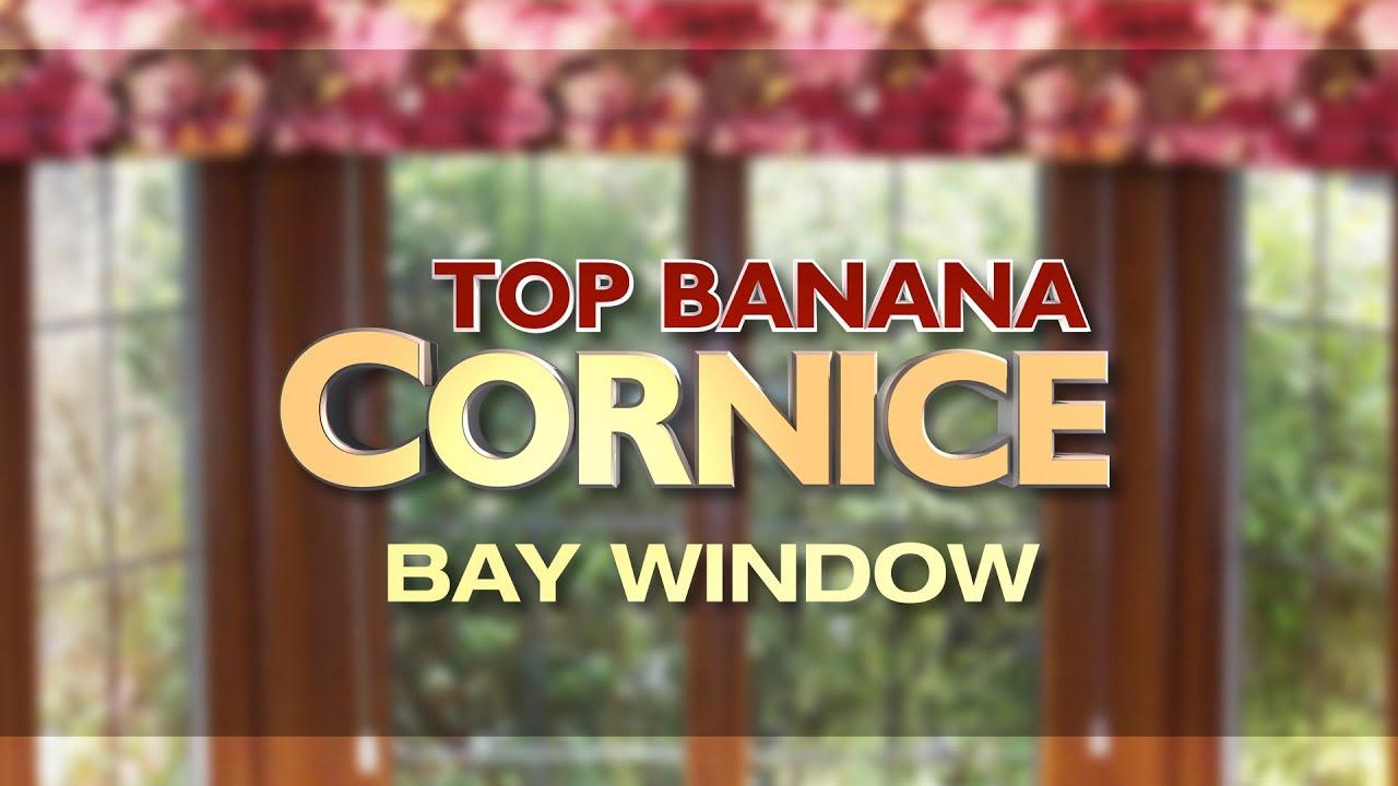 New Top Banana Bay Window Cornice Youtube