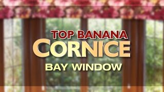 New Top Banana Bay Window Cornice