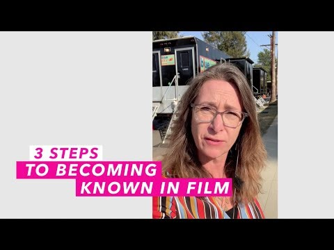 Three Steps to Getting Known in Film