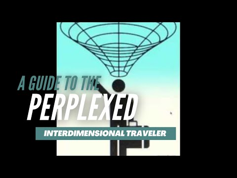 A Guide to the Perplexed Interdimensional Traveler