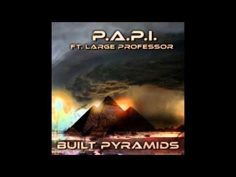 P.A.P.I (Aka N.O.R.E) Feat Large Professor - Built Pyramids