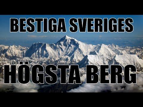 BESTIGA SVERIGES HÖGSTA BERG