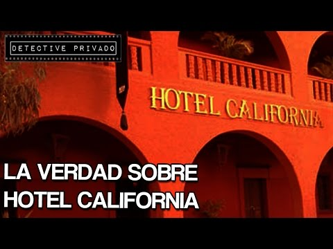 THE TRUTH BEHIND HOTEL CALIFORNIA / HORROR VIDEOS / PRIVATE DETECTIVE
