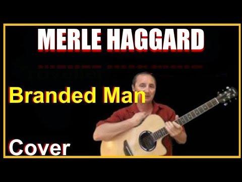 Branded Man Acoustic Guitar Cover - Merle Haggard Songs Chords & Lyrics Sheet