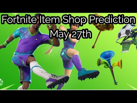 Fortnite Item Shop Prediction - May 27th 2020