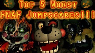 - Top 5 Worst FNAF Jumpscares HAPPY HALLOWEEN, EVERYBODY