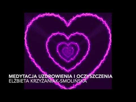 MEDYTACJA UZDROWIENIA I OCZYSZCZENIA Elżbieta Krzyżaniak-Smolińska