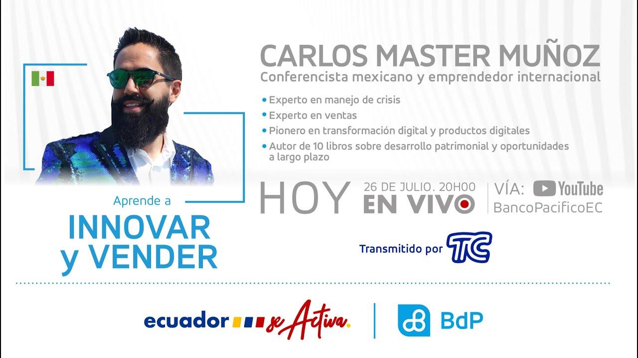 "Congreso Ecuador se Activa - Innovar para vender con Carlos ""Master"" Muñoz"