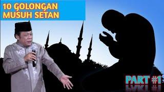 Ceramah KH.Zainudin MZ | 10 Golongan Musuh Setan Part #1