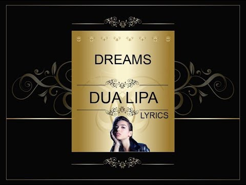Dreams - Dua Lipa (Lyrics)
