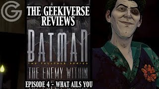 Batman: The Enemy Within Episode 4 - What Ails You | The Geekiverse Reviews