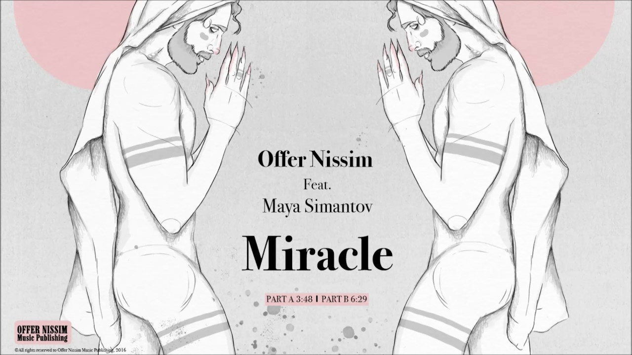 Offer Nissim Feat Maya Simantov - Miracle Part B #1